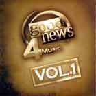 Good News 4 Music Vol 1