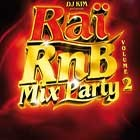 Rai Rnb Mix Party 2   2