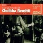 Cheikha Remitti Sources Of The Rai