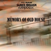 MEMORY OF OLD HOUSE